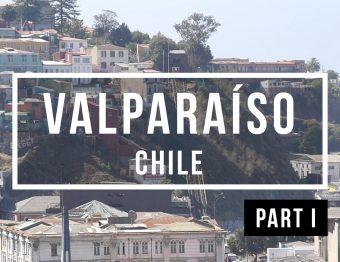 Valparaíso – Eine Stadt zum Verlieben [VLOG #9]