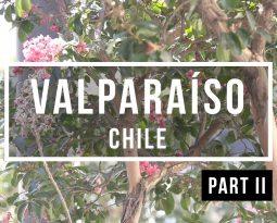 Valparaiso Teil 2 [VLOG #10]